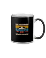 here for the cats humans are gross Color Changing Mug thumbnail
