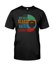 WITH GREAT BEARD COMES GREAT RESPONSIBILITY Classic T-Shirt front