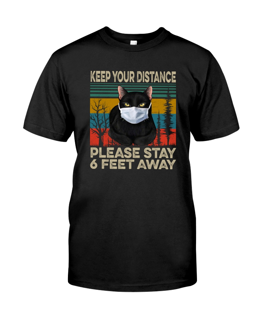 FUNNY BLACK CAT PLEASE STAY 6 FEET AWAY Classic T-Shirt