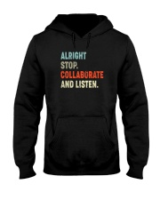 ALRIGHT STOP COLLABORATE AND LISTEN Hooded Sweatshirt thumbnail