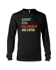 ALRIGHT STOP COLLABORATE AND LISTEN Long Sleeve Tee thumbnail