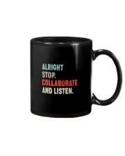 ALRIGHT STOP COLLABORATE AND LISTEN Mug thumbnail
