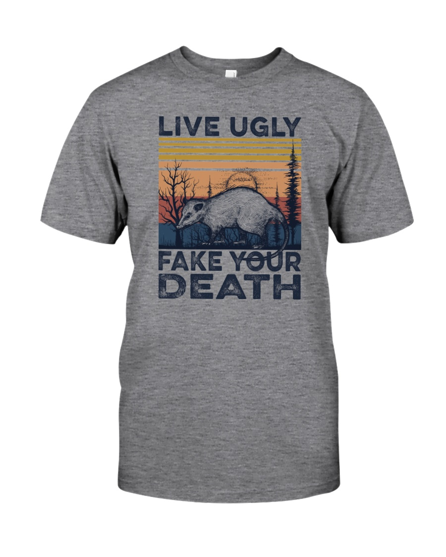 LIVE UGLY FAKE YOUR DEATH a Classic T-Shirt