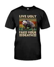 LIVE UGLY FAKE YOUR DEATH  Classic T-Shirt front