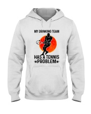 MY DRINKING TEAM HAS A TENNIS PROBLEM 1 Hooded Sweatshirt thumbnail