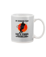 MY DRINKING TEAM HAS A TENNIS PROBLEM 1 Mug thumbnail