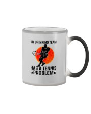 MY DRINKING TEAM HAS A TENNIS PROBLEM 1 Color Changing Mug thumbnail