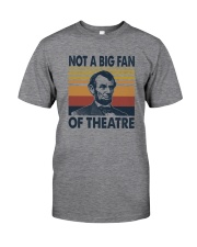 NOT A BIG FAN OF THEATRE Classic T-Shirt front