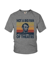 NOT A BIG FAN OF THEATRE Youth T-Shirt thumbnail