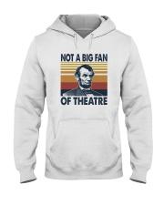 NOT A BIG FAN OF THEATRE Hooded Sweatshirt thumbnail
