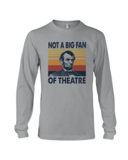 NOT A BIG FAN OF THEATRE Long Sleeve Tee thumbnail