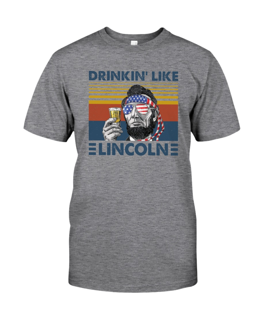 DRINKIN' LIKE LINCOLN Classic T-Shirt