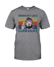 DRINKIN' LIKE LINCOLN Classic T-Shirt front