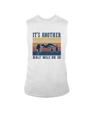 IT'S ANOTHER HALF MILE OR SO Sleeveless Tee thumbnail