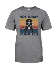 NOT TODAY KUNG FLU VINTAGE Classic T-Shirt front