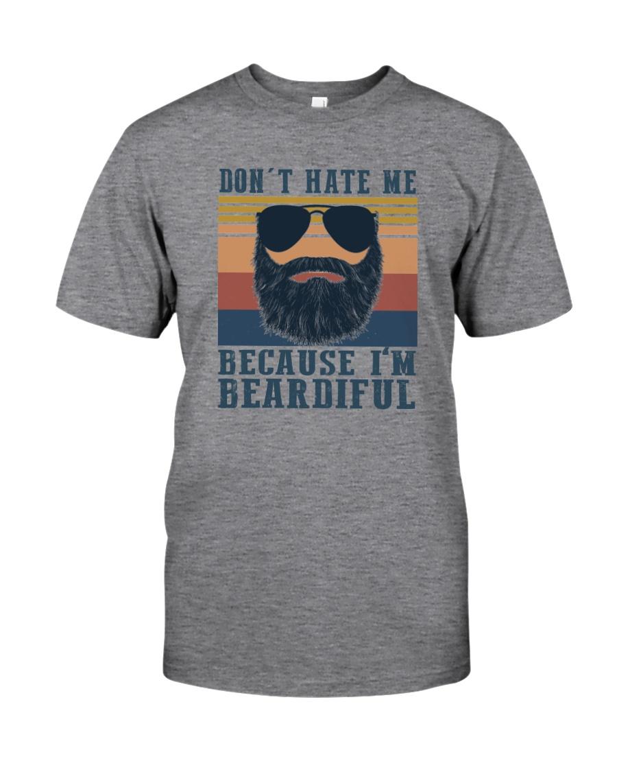DON'T HATE ME I'M BEARDIFUL a Classic T-Shirt