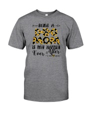 BEING A DOG MOM IS MY HAPPILY EVER AFTER Classic T-Shirt front