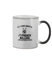 CARE FRENCH BULLDOG AND LIKE THREE PEOPLE Color Changing Mug thumbnail
