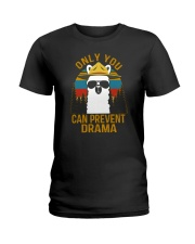 ONLY YOU CAN PREVENT DRAMA Ladies T-Shirt thumbnail