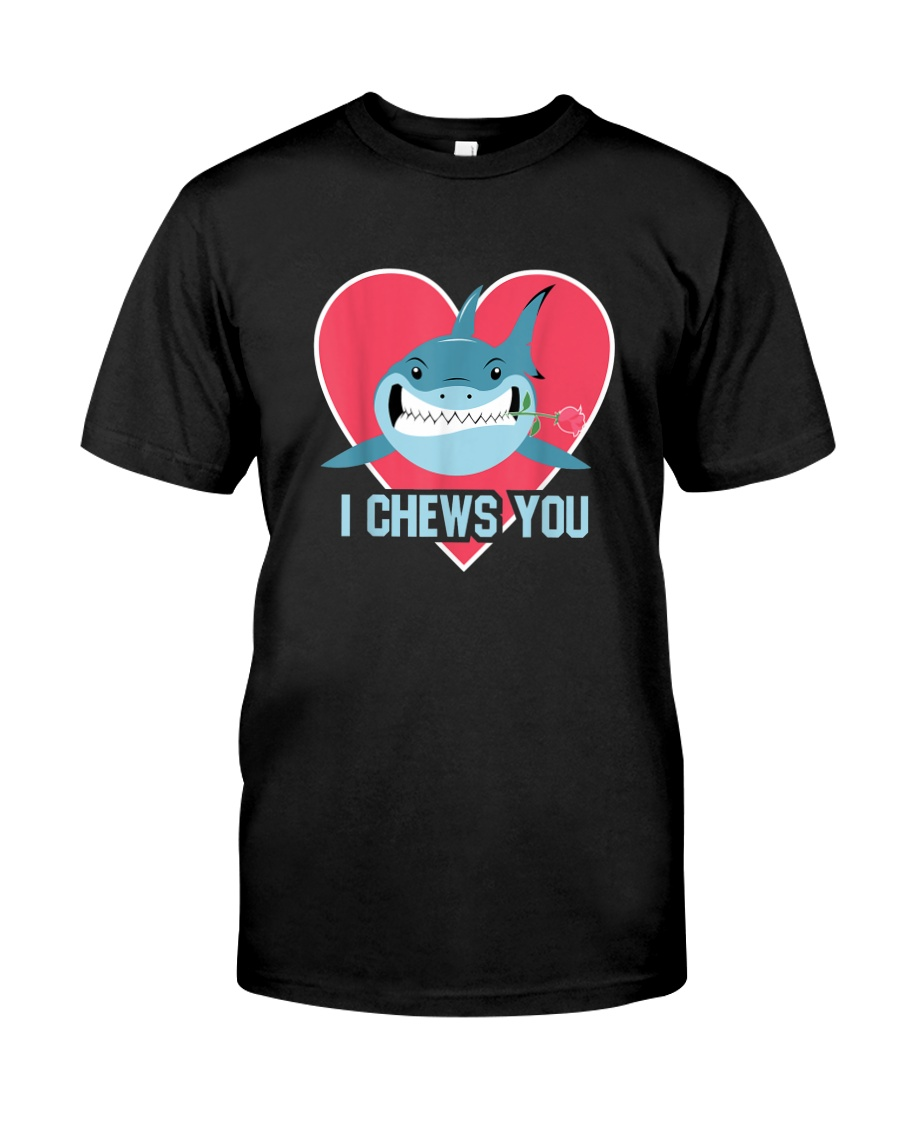 I CHEW YOU Classic T-Shirt