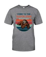 COME TO THE SLOTH SIDE WE HAVE NAPS Classic T-Shirt front