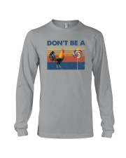 DON'T BE A COCK AND SUCKER Long Sleeve Tee thumbnail