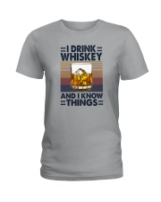 I DRINK WHISKEY AND I KNOW THINGS Ladies T-Shirt thumbnail