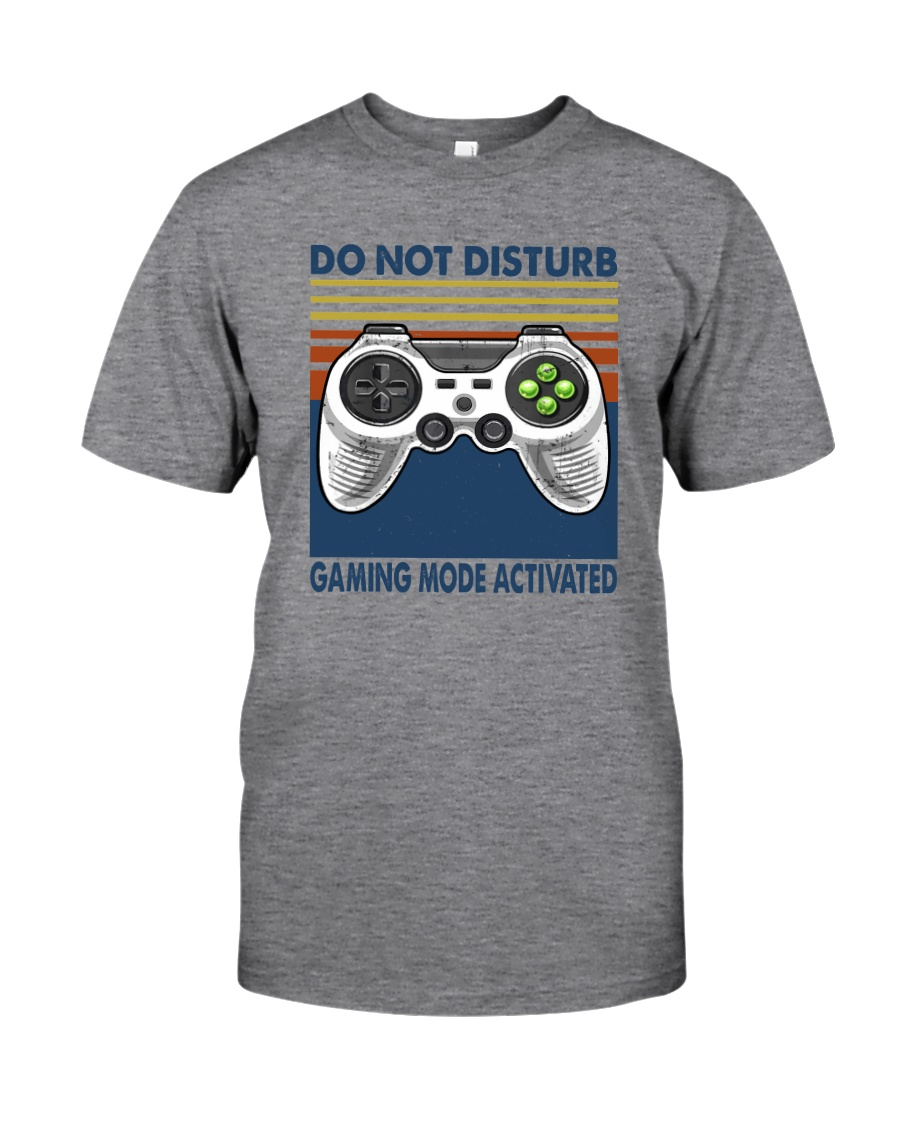 DO NOT DISTURB GAMING MODE ACTIVATED Classic T-Shirt