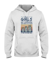 SOME GIRLS GO CANNING AND DRINK TOO MUCH Hooded Sweatshirt thumbnail