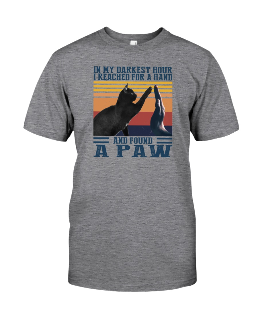 I REACHED FOR A HAND AND FOUND A PAW Classic T-Shirt