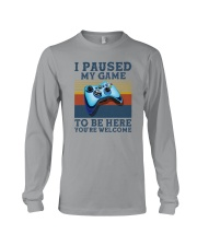 I PAUSED MY GAME TO BE HERE Long Sleeve Tee thumbnail