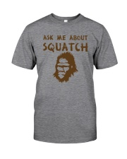 ASK ME ABOUT SQUATCH Classic T-Shirt front