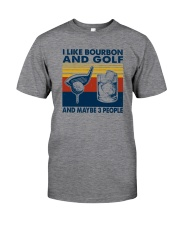 I LIKE BOURBON AND GOLF Classic T-Shirt front