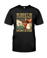 BEST Chihuahua MOM EVER s Classic T-Shirt front