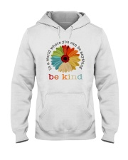 WHERE YOU CAN BE ANYTHING BE KIND Hooded Sweatshirt thumbnail