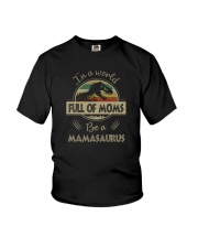 IN A WORLD FULL OF MOMS BE A MAMASAURUS Youth T-Shirt thumbnail