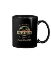 IN A WORLD FULL OF MOMS BE A MAMASAURUS Mug thumbnail