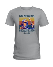 DAY DRINKING BECAUSE 2020 SUCKS BEN DRANKIN Ladies T-Shirt thumbnail