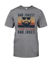 DAD JOKES I THINK YOU MEAN RAD JOKES Classic T-Shirt front