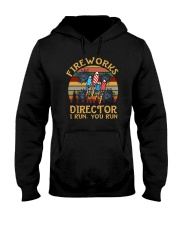 FIREWORKS DIRECTOR I RUN YOU RUN a Hooded Sweatshirt thumbnail