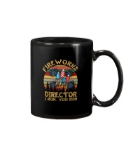 FIREWORKS DIRECTOR I RUN YOU RUN a Mug thumbnail