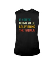 IF YOU'RE GOING TO BE SALTY BRING THE TEQUILA Sleeveless Tee thumbnail