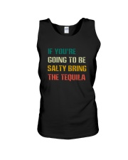 IF YOU'RE GOING TO BE SALTY BRING THE TEQUILA Unisex Tank thumbnail