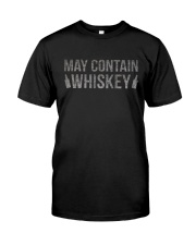 MAY CONTAIN WHISKEY Classic T-Shirt front