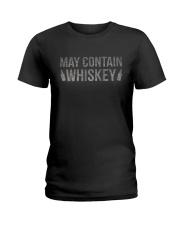 MAY CONTAIN WHISKEY Ladies T-Shirt thumbnail