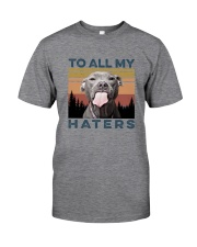 TO ALL MY HATERS Classic T-Shirt front