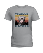 TO ALL MY HATERS Ladies T-Shirt thumbnail