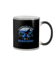 IN A WORLD FULL OF MOMS BE A MAMASAURUS Color Changing Mug thumbnail