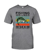 FISHING IS LIKE SEX VINTAGE Classic T-Shirt front