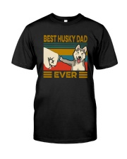 BEST HUSKY DAD EVER Classic T-Shirt front
